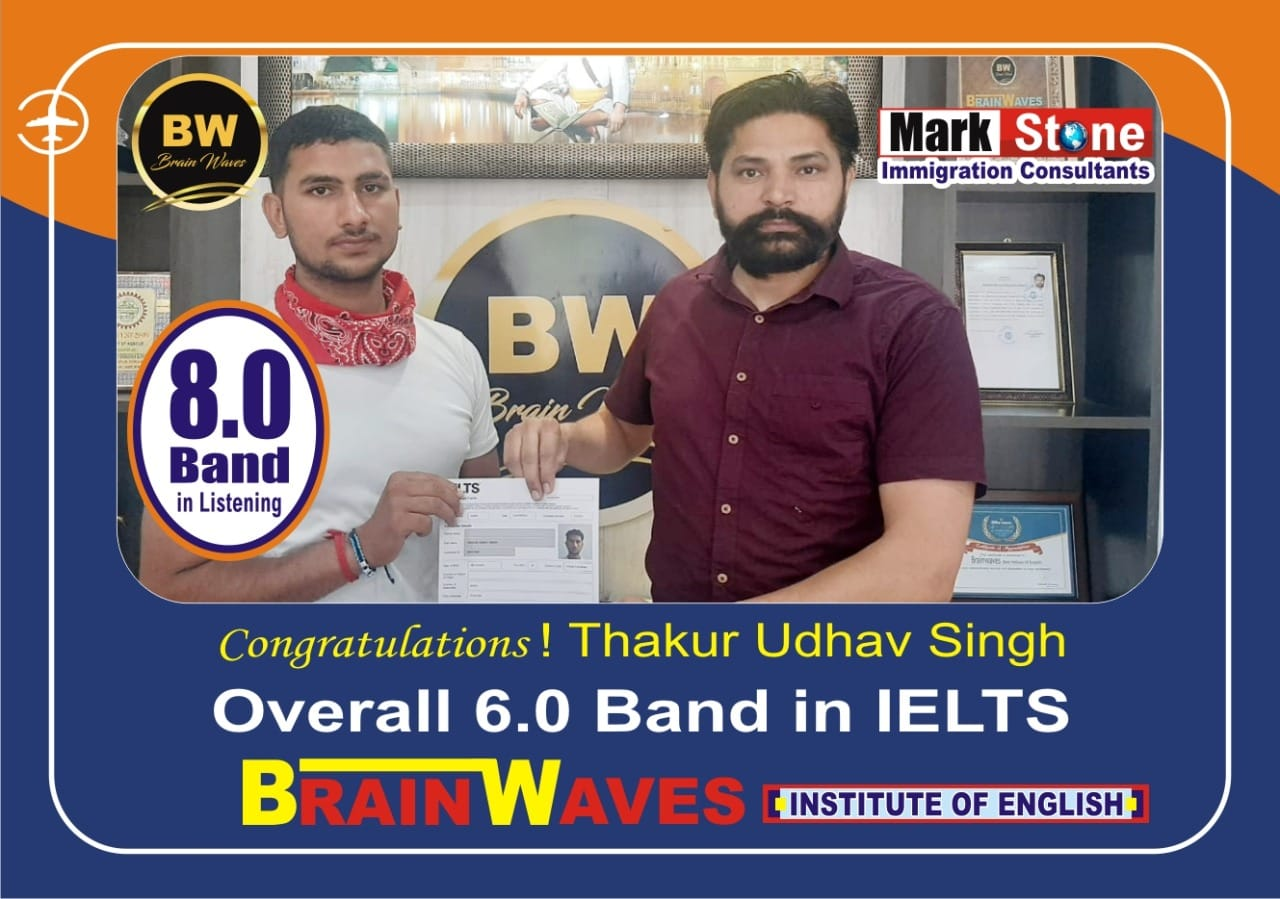 It's another achievement for BRAINWAVES INSTITUTE.Our student Thakur Udhav Singh got 8.0 BAND in LISTENING and OVERALL 6.0 BAND in IELTS